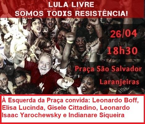 26/04 – Lula Livre: Somos Todos Resistência / RJ