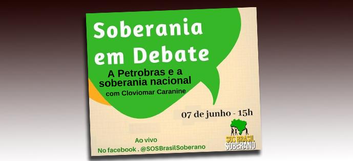 SOBERANIA EM DEBATE com Cloviomar Caranine