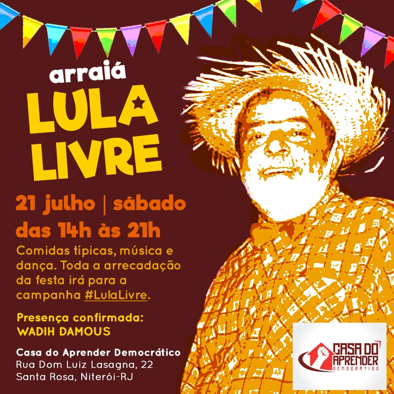 21/07 Arraia Lula Livre / RJ
