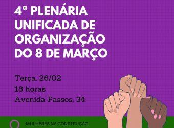 26/02 – 4ª Plenária Unificada de Organização do 8 de Março