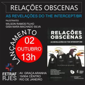 02/10 ´Revelações Obscenas: As revelações do The Intercept/BR / RJ