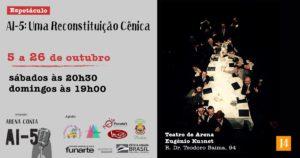 de 05 a 26/10 – AI-5: Uma Reconstituição Cênica / Teatro Arena – SP