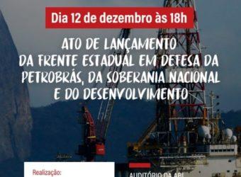 12/12 – Ato de Lançamento da Frente Estadual em Defesa da Petrobras / RJ