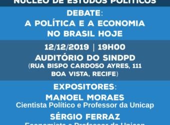 12/12 – Debate A Política e a Economia no Brasil Hoje / PE