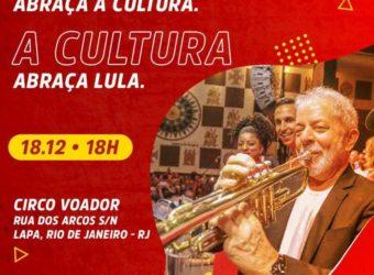 18/12 – Lula Abraça a Cultura. A Cultura Abraça Lula / RJ