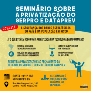 19/12 – Seminário Sobre a Privatização do Serpro e Dataprev / RS