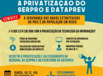 19/12 – Seminário Sobre a Privatização do Serpro e Dataprev / RS