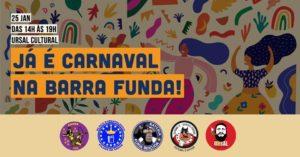 25/01 – Já é Carnaval na Barra Funda / SP