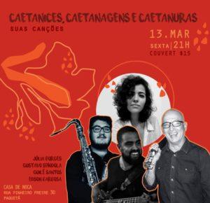 13/03 – Caetanices, Caetanagens e Caetanuras / Paquetá