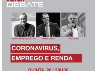 26/03 – Fórum Debate: Coronavírus, Emprego e Renda / on line