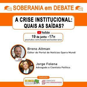 19/06 – A Crise Institucional: Qual a Saida?